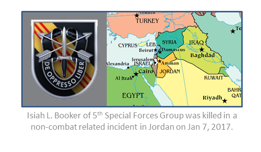 Specialist Isiah Booker of 5th Special Forces Group was killed in a non-combat related incident in Jordan on January 7, 2017.