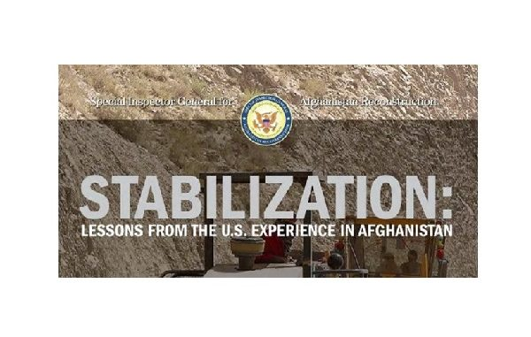 SIGAR Stabilization Lessons Learned Report Afghanistan 2018